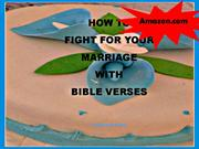 HOW TO FIGHT FOR YOUR MARRIAGE WITH BIBLE VERSES