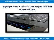highlight-product-features-with-targeted-product-video-production