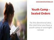 Youth Camp - Sealed Orders