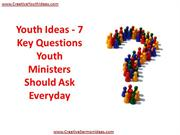 Youth Ideas - 7 Key Questions Youth Ministers Should Ask Everyday