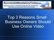 3 Reasons Small Business Owners Should Use Online Video