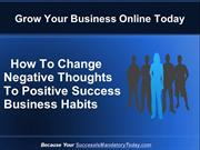Discover How To Change Negative Thoughts To Positive Success Business