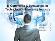 Group 7 - E-Commerce & Innovations In Technology in Isurance Industry