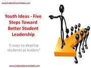Youth Ideas - Five Steps Toward Better Student Leadership