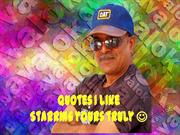 Quotes I like - Starring Yours Truly :-)