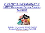 Cheesecake Factory Coupons April 2013  - Cheesecake Factory Coupons Ap