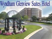 Power Point Presentation- WYNDHAM GLENVIEW SUITES HOTEL