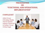 """FUNCTIONAL AND OPERATIONAL IMPLIMENTATION"""