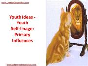 Youth Ideas - Youth Self-Image - Primary Influences