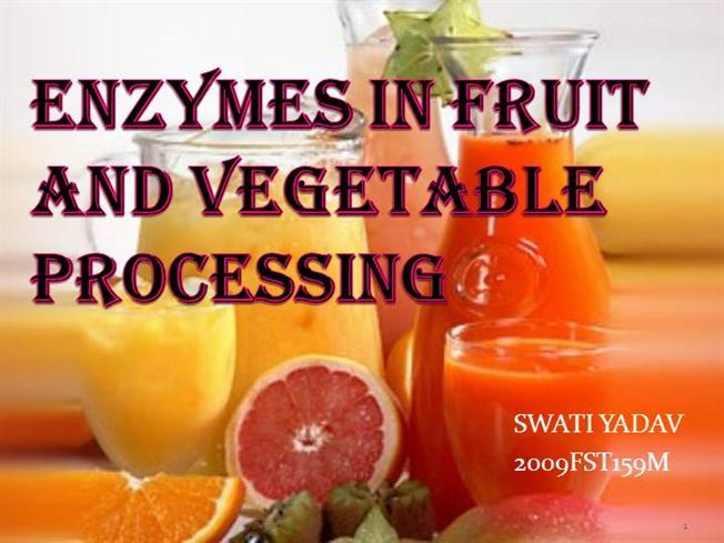 Enzymes in Fruit And Vegetable Processing |authorSTREAM