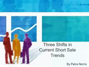 Three Shifts in Current Short Sale Trends