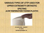 LOW TEMPERATURE THERMOPLASTIC USED IN UPPER EXTREMITY ORTHOTICS