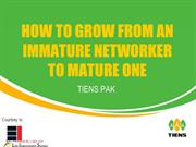 HOW TO GROW FROM AN IMMATURE NETWORKER TO