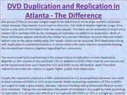DVD Duplication and Replication in Atlanta - The Difference