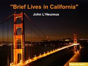 Brief Lives in California