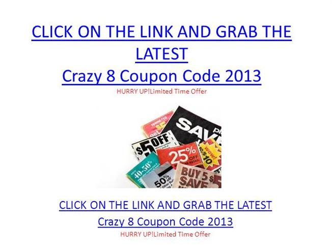 image relating to Crazy8 Printable Coupons named Insane 8 Coupon Code 2013 - Nuts 8 Coupon Code 2013