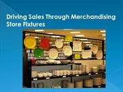 Driving Sales Through Merchandising Store Fixtures