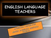 ENGLISH LANGUAGE  TEACHERS