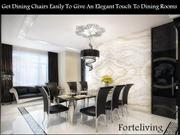 Get Dining Chairs Easily To Give An Elegant Touch To Dining Rooms