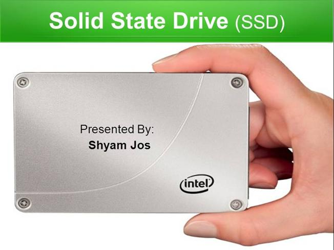 ssd solid state drive ppt by shyam jos authorstream