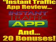 Instant Traffic App Review - 20  Bonuses