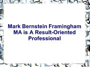 Mark Bernstein Framingham MA is A Result-Oriented Professional
