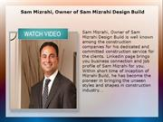 Sam Mizrahi, Owner of Sam Mizrahi Design Build