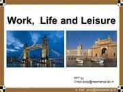 Work,  Life and Liesure