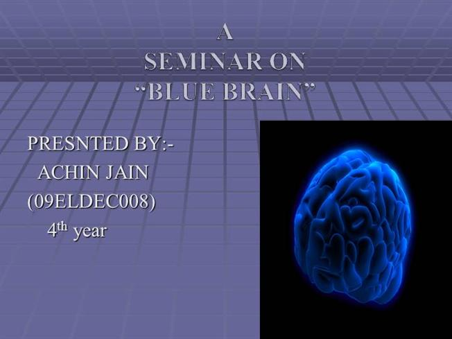 Full Seminar Report On Blue Brain In Pdf