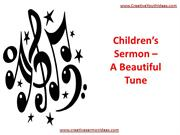 Children's Sermon – A Beautiful Tune