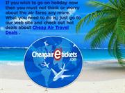 Get Your Cheap Air Travel Deals and Online Flight Vacation Packages