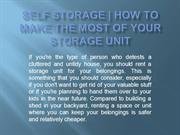 Self Storage - How to Make the Most of Your Storage Unit