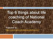 Top 6 things about life coaching of National