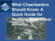 What Cheerleaders Should Know -  A Quick Guide for Aspiring Male Cheer
