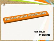 BEHAVIOR PROBLEMS ppt by RAM NAIK.M