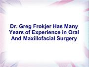 Dr. Greg Frokjer Has Many Years of Experience
