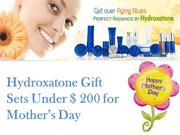 Hydroxatone Gifts Sets Below $200 For Mothers Day