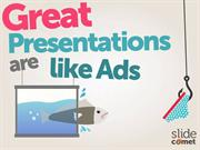 Great Presentations Are Like Ads
