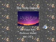 The Holy Debate