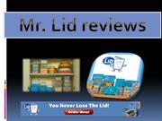 Mr. Lid reviews