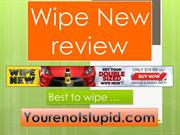 Wipe New review