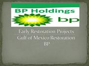 Early restoration projects: Gulf of Mexico restoration: BP – Slideboom