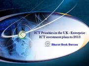 ICT Priorities in the UK - Enterprise ICT investment plans to 2013