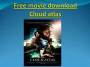 Free movie download Cloud atlas