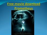 Free movie download Prometheus