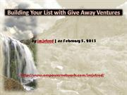 Building Your List with Give Away Ventures