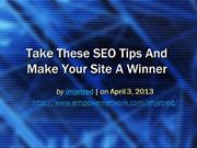 Take These SEO Tips And Make Your Site A Winner