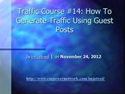 Traffic Course 14 How To Generate Traffic Using Guest Posts