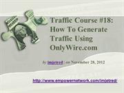 Traffic Course 18 How To Generate Traffic Using OnlyWire.com