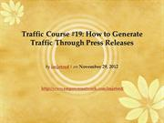 Traffic Course 19 How to Generate Traffic Through Press Releases